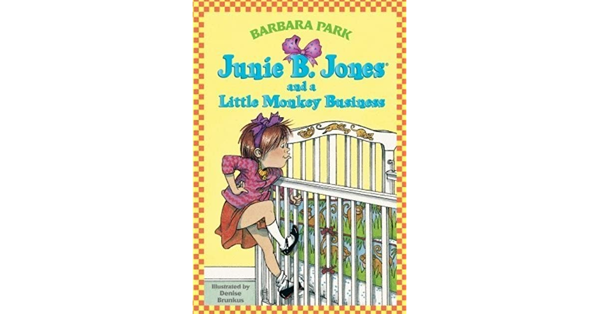 """book report junie b jones and a little monkey business """"junie b jones and a little monkey business"""" is the second book in the junie b jones series by barbara park junie does not like babies, but all that is about to change junie's mother gives birth to a baby brother for junie."""