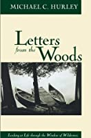 Letters from the Woods: Looking at Life Through the Window of Wilderness