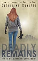 Deadly Remains (Book One of a Clairvoyant's Complicated Life)