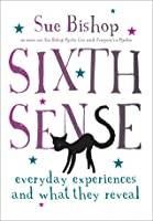 Sixth Sense: Everyday Experiences and What They Reveal