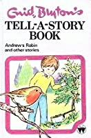 Andrew's Robin and Other Stories (Enid Blyton's Tell-A-Story-Book)