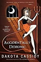 Accidentally Demonic (Accidental Friends #4)