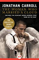 The Woman Who Married a Cloud: The Collected Short Stories