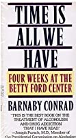Time Is All We Have: Four Weeks at the Betty Ford Center