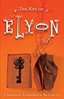 The Key of Elyon (The Key Guardian Journals, #1)
