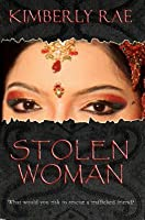 Stolen Woman: What Would You Risk to Rescue a Trafficked Friend? (Stolen #1)