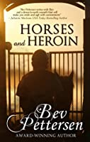 Horses and Heroin (Racetrack Romance, #4)