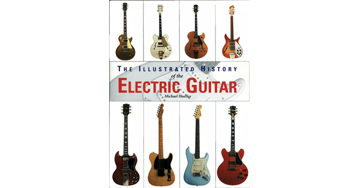 History Of The Electric Guitar Book : the illustrated history of the electric guitar by michael heatley reviews discussion ~ Russianpoet.info Haus und Dekorationen