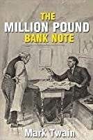 The Million Pound Bank Note (Tale Blazers)
