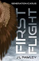 First Flight (Generation Icarus #1)