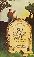 So Once Was I