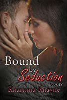 Bound by seduction 4