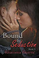 Bound by Seduction 5