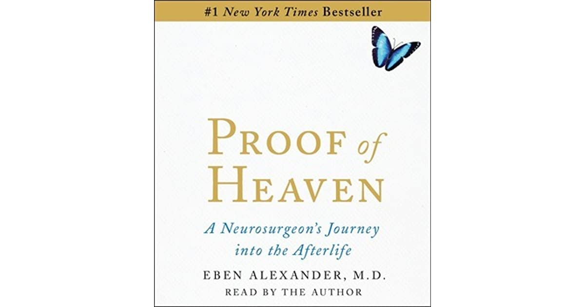 Into The Afterlife: Proof Of Heaven: A Neurosurgeon's Near-Death Experience