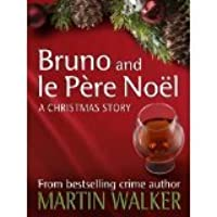 Bruno and le Pere Noel: A Christmas Short Story
