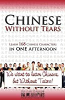 Chinese Without Tears: Learn the Fundamentals of the Chinese Language