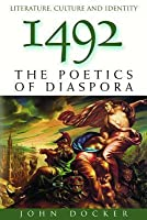 1492: The Poetics of Diaspora