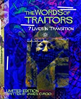 Words of Traitors: 7 Lives In Transition