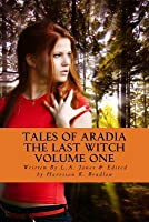 Tales of Aradia: The Last Witch (Tales of Aradia the Last Witch #1)
