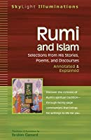 Rumi and Islam: Selections from His Stories, Poems and Discourses Annotated & Explained
