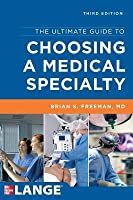 The Ultimate Guide to Choosing a Medical Specialty