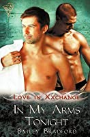 In My Arms Tonight (Love in Xxchange, #8)