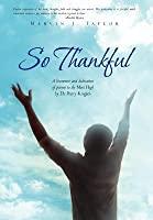 So Thankful: A Literature and Dedication of Poems to the Most High by the Poetry Kingpen
