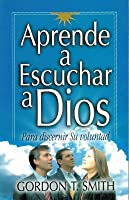 Aprende A Escuchar A Dios = Listening to God in Times of Choice