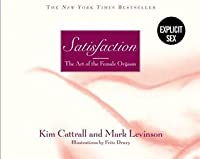 Satisfaction: The Art of the Female Orgasm