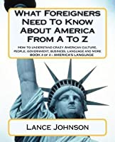 What Foreigners Need to Know about America from A to Z: America's Culture