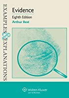 Examples & Explanations: Evidence, 8th Edition