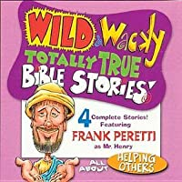 Wild & Wacky Totally True Bible Stories - All about Helping Others