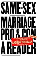 Same-Sex Marriage Same-Sex Marriage: Pro and Con Pro and Con