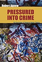 Pressured Into Crime: An Overview of General Strain Theory