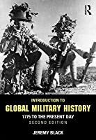 Introduction To Global Military History: 1775 To The Present Day (Second Edition)