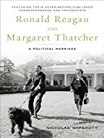 Ronald Reagan and Margaret Thatcher: A Political Marriage