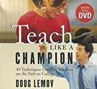 Teach Like a Champion: 49 Techniques that Put Students on the Path to College (Your Coach in a Box)