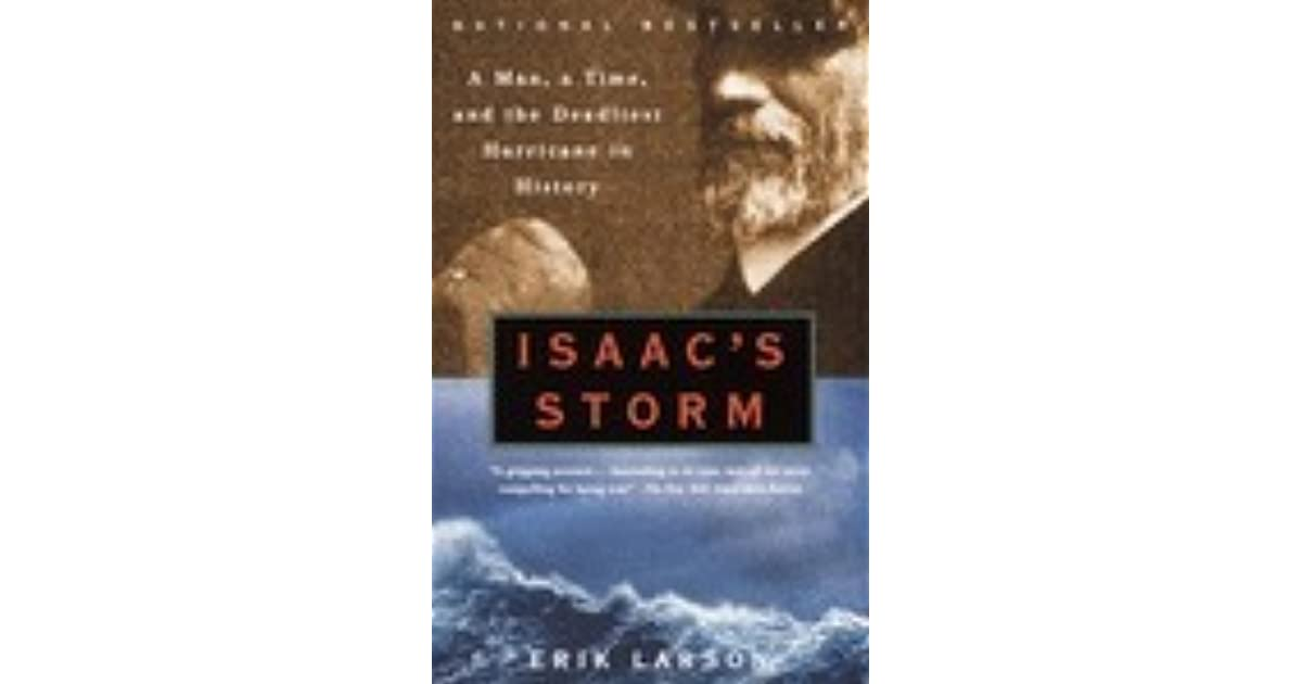 a review of isaac storm The story of meteorologist isaac cline and america's greatest natural disaster, the 1900 hurricane that destroyed galveston isaac's storm tv.