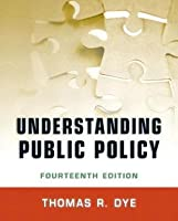 Understanding Public Policy [with MySearchLab & eText Access Card]