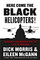 Here Come the Black Helicopters!: UN Global Governance and the Loss of Freedom