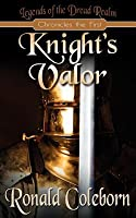 Knight's Valor (Legends of the Dread Realm #1)