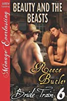 Beauty and the Beasts (Bride Train 6)