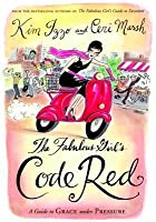 The Fabulous Girl's Code Red: A Guide to Grace Under Pressure