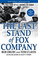 last stand of fox company His books include the heart of everything that is, halsey's typhoon, the last  stand of fox company, and last men out the heart of everything that is is.