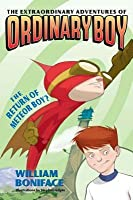 The Return of Meteor Boy? (The Extraordinary Adventures of Ordinary Boy #2)