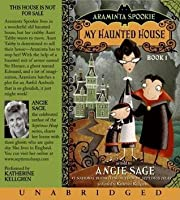My Haunted House and The Sword in the Grotto (Araminta Spookie Series)