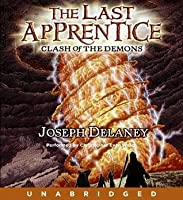 Clash of the Demons (The Last Apprentice / Wardstone Chronicles, #6)