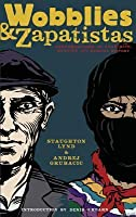 Wobblies and Zapatistas: Conversations on Anarchism, Marxism and Radical History