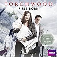 First Born (Unabridged) (Torchwood, #16)