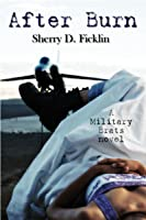 After Burn (Military Brats, #1)